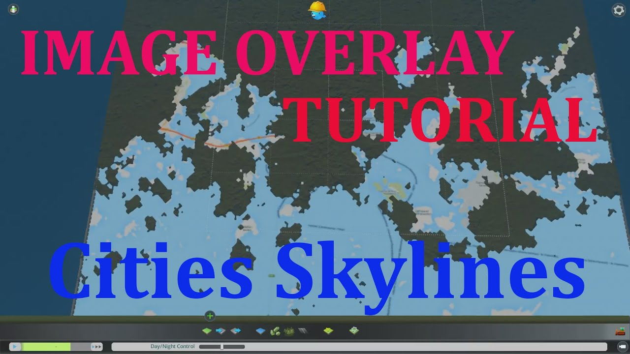 Cities Skylines Image Overlay tutorial