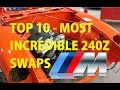 Top 10 Datsun S30 240Z INCREDIBLE Engine Swaps