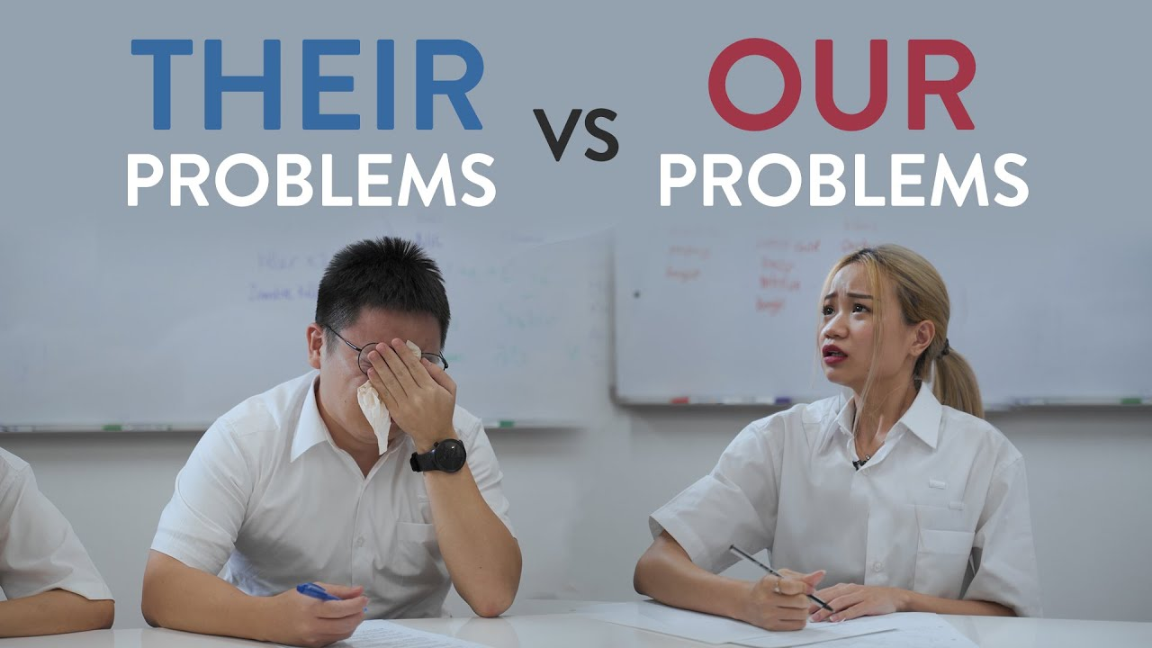 Their Problems VS My Problems
