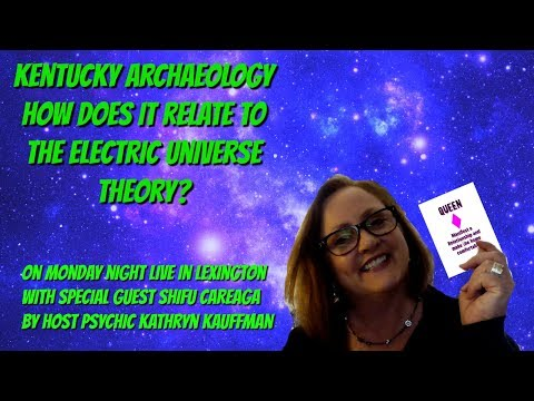 Kentucky Archaeology How Does It Relate to The Electric Universe Theory