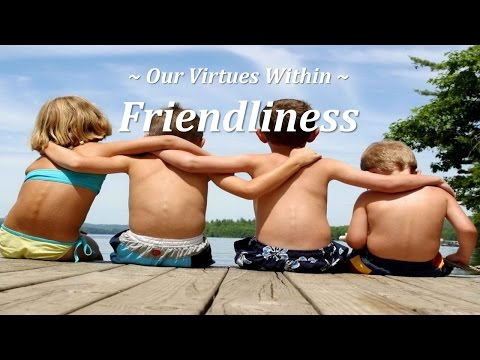 Our Virtues Within - Friendliness