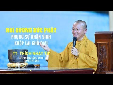 Noi gương đức Phật: Phụng sự nhân sinh - Khép lại khổ đau - TT. Thích Nhật Từ