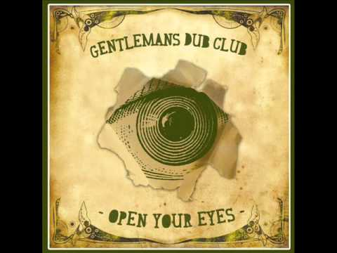 Gentlemans Dub Club  Open Your Eyes