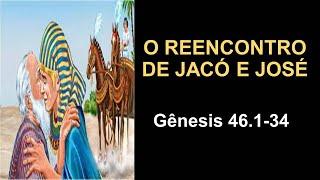 O REENCONTRO DE JACÓ E JOSÉ