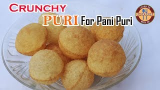 How to make perfect Crunchy Puri for PANI PURI |पानीपुरी| Golgappa / Puchka Recipe | Do Try at Home