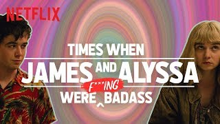 James and Alyssa's Most Badass Moments | The End Of The F***ing World | Netflix India