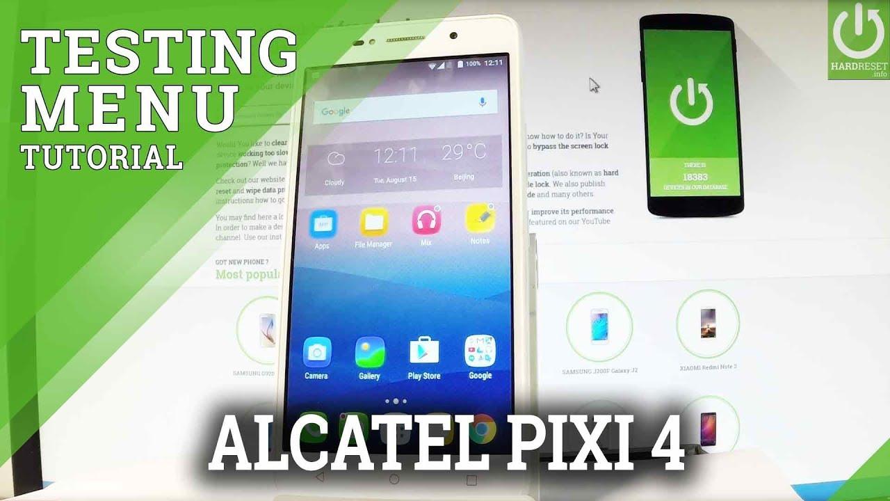 ALCATEL Pixi 4 Testing Menu / Secret Mode / Phone Info