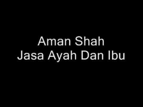 Aman Shah - Jasa Ayah Dan Ibu