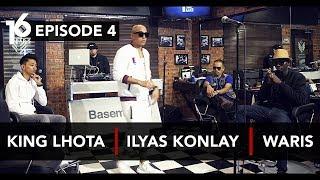 16 BARIS | EP04 | King Lhota, Ilyas Konlay & W.A.R.I.S