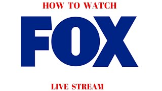 How to Watch FOX live stream free streaming
