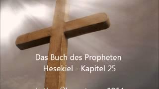 Das Buch des Propheten Hesekiel - Kapitel 25 [LuÜ]