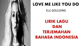 LIRIK LAGU TERJEMAHAN INDONESIA LOVE ME LIKE YOU DO- ELLIE GOULDING | LIRIK LAGU DAN TERJEMAHAN BAHASA INDONESIA COVER ...