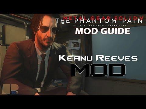 Keanu Reeves MOD | Metal Gear Solid V: The Phantom Pain Mod Guide