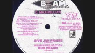 Give Jah Praise-D. Maximillian__Dub Praise-Mixman Dub Selection (Blakamix)