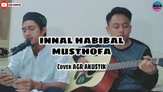 Download Lagu INNAL HABIBAL MUSTHOFA (Cover by AGR AKUSTIK) mp3