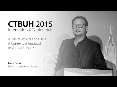 """CTBUH 2015 New York Conference - Louis Becker, """"A Tale of Towers and Cities"""""""