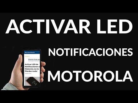 Activar LED de Notificaciones en Motorola ¡no te Pierdas nada!