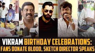 #Vikram Birthday Celebrations: Fans Donate Blood, #Sketch Director Speaks