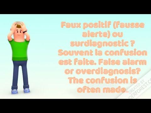 Faux positifs, surdiagnostics ? Quelle différence ? False alarms, overdiagnosis, which difference ?