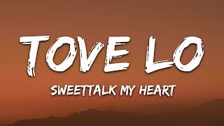 Tove Lo - Sweettalk my Heart (Lyrics)