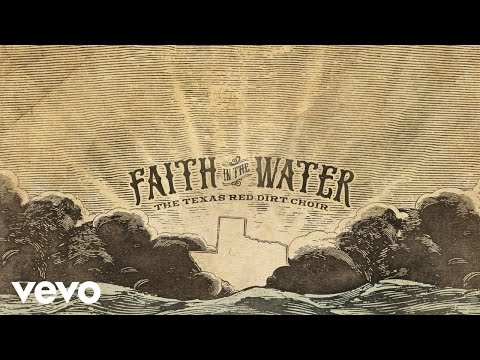The Texas Red Dirt Choir - Faith in the Water (Lyric Video)