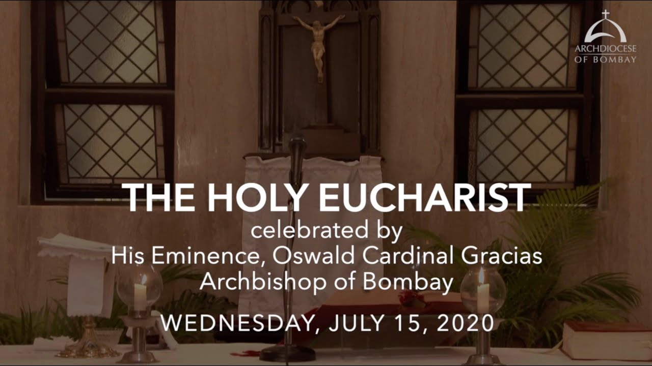 The Holy Eucharist - Wednesday July 15, 2020 | Archdiocese of Bombay