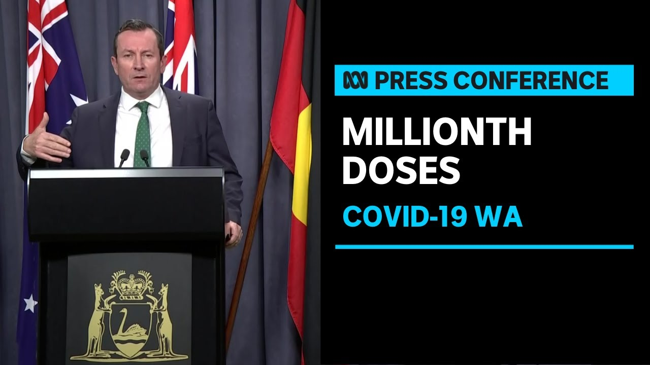 Download IN FULL: WA Premier Mark McGowan says state delivered its millionth vaccine dose | ABC News