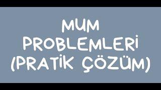 MUM PROBLEMLERİ(soruları)