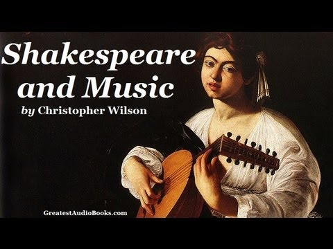 SHAKESPEARE AND HIS MUSIC - FULL Audio Book | Greatest Audio Books