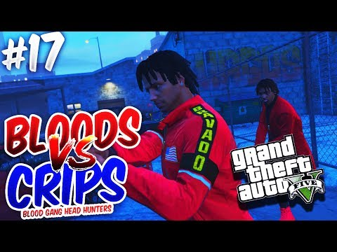 GTA 5 BLOODS VS CRIPS EP. 17 - BLOOD GANG HEAD HUNTERS (GTA 5 LIVE) 🔴🔵