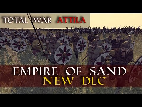 Empires Of Sand DLC Update/Rant/Crap Video | Total War Attila |