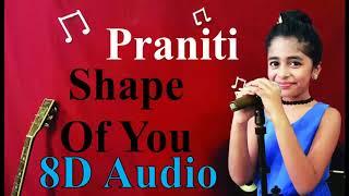 Praniti  - Shape Of You (8D Audio)