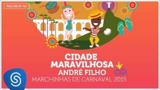 Baixar André Filho - Cidade Maravilhosa (As Melhores Marchinhas de Carnaval 2015) [Áudio Oficial]