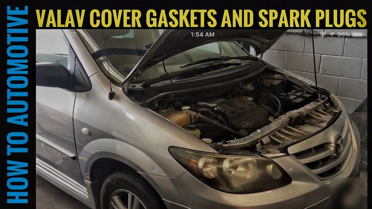 How to Replace the Spark Plugs and Valve Cover Gaskets on a 2005 Mazda MPV