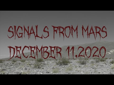Signals From Mars Presented By Mars Attacks Podcast - December 11, 2020