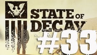 State of Decay Part 33 Complete Gameplay Walkthrough