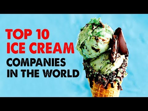 Top 10 Best Ice Cream Companies In The World