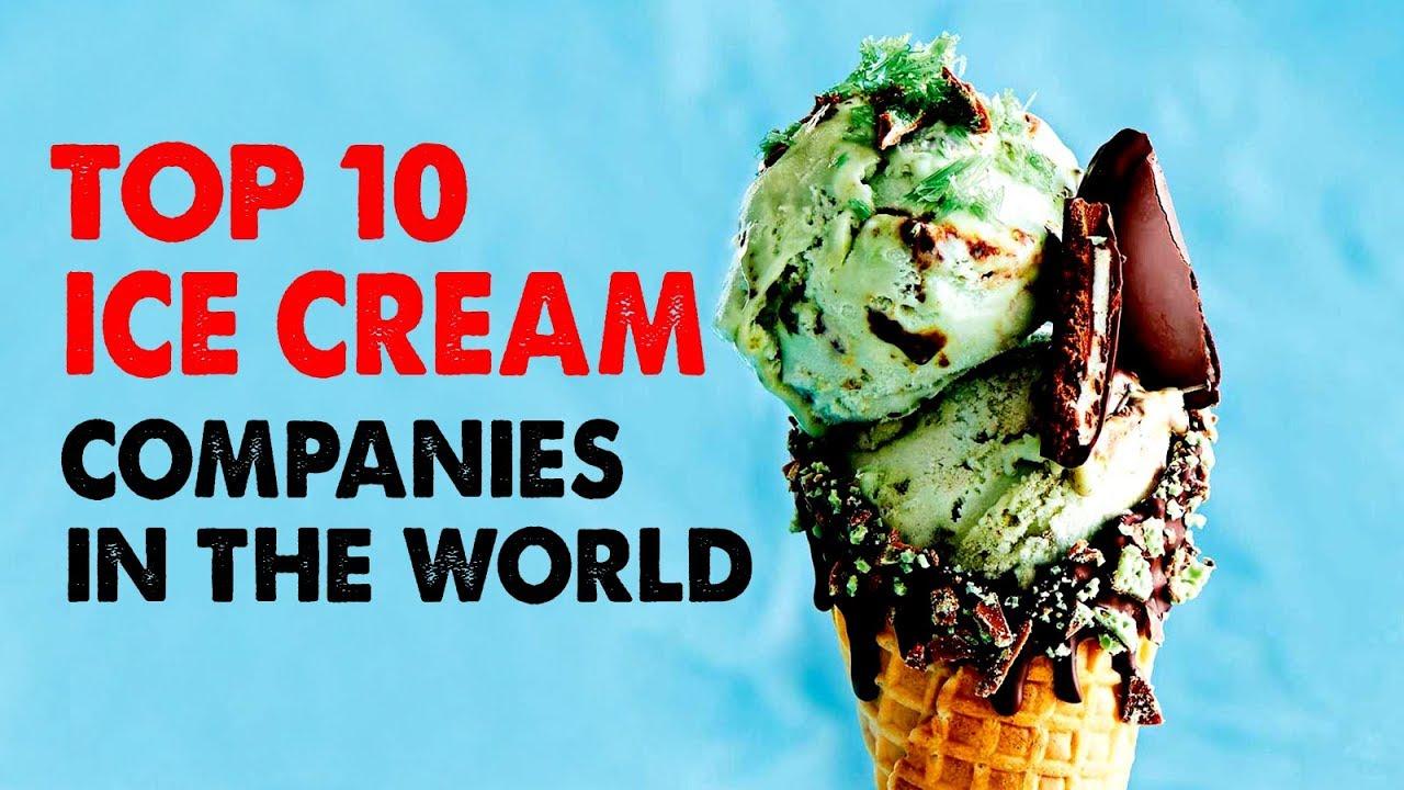 Top 10 Best Ice Cream Companies In The World