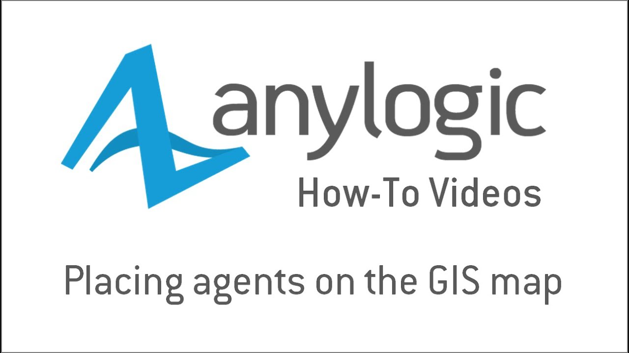 Placing Agents on the GIS Map – AnyLogic Simulation Software