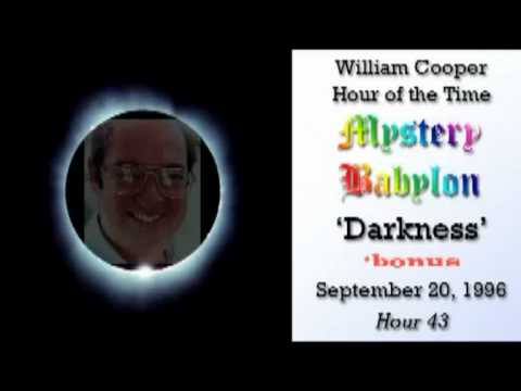 Bill Cooper, Mystery Babylon - Hour 43 - Darkness.
