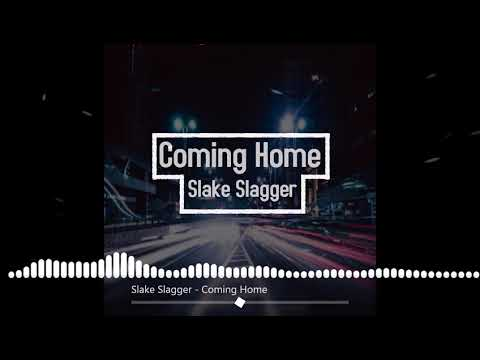 Slake Slagger - Coming Home
