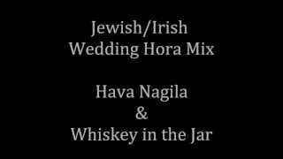 Jewish Irish Wedding Hora Mix Hava Nagila And Whiskey In The Jar