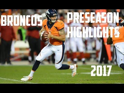 Denver Broncos Complete 2017 Preseaon Highlights
