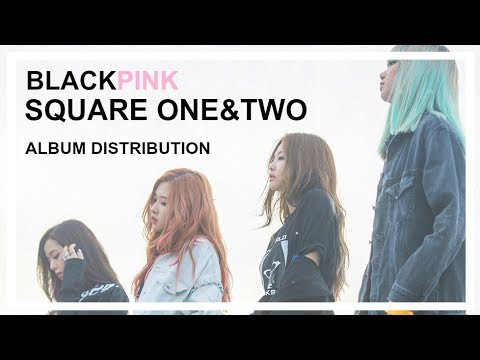 BLACKPINK - Square One&Two - Album Distribution