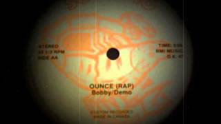 Bobby/Demo - Ounce rap