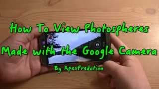 How To View Photosphere Images Made With The Google Camera