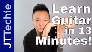 How to Play Guitar in 13 Minutes for Beginners | Quick and Dirty EASY Guitar Tutorial