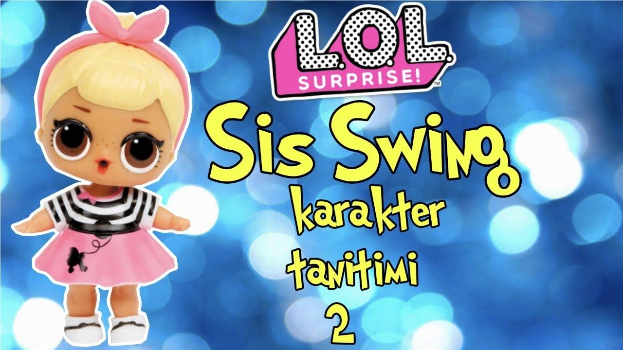 Sis Swing - LOL Bebek Sürprizleri Karakter Tanıtımı #5 ⎪# ...