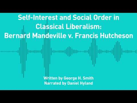 Excursions, Ep. 155: Self-Interest and Social Order: Bernard Mandeville v. Francis Hutcheson