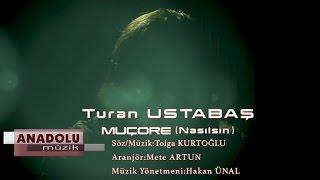 Gambar cover Turan Ustabaş - Muçore (Official Video)